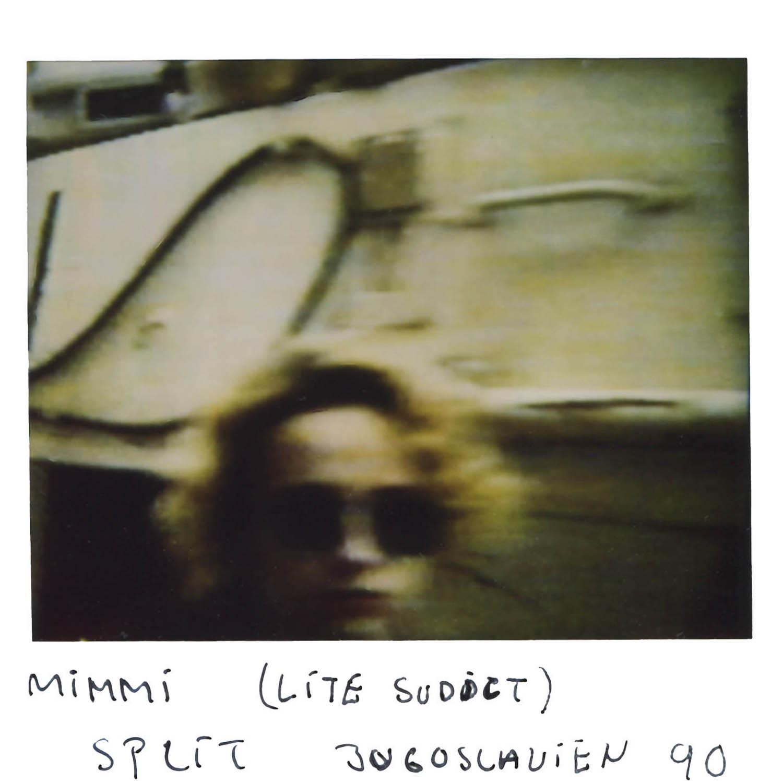 Mimmi (blurry)  Split Yugoslavia -90