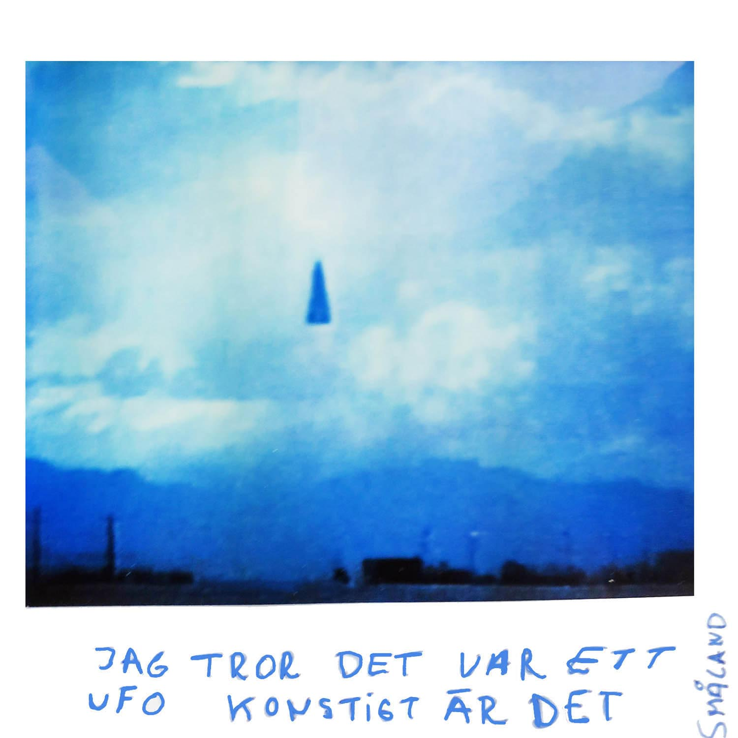 I think it was an UFO .. strange it was  Småland
