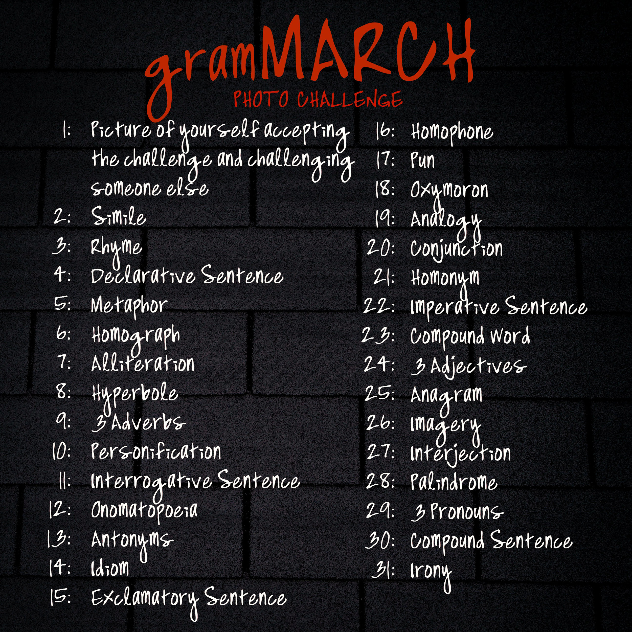 The  gramMARCH Photo (caption) Challenge  has been released!  They say a picture is worth a thousand words.  Well, no need to write a thousand words, but imagine what powerful prose could add to your picture.  Challenge yourself to write a daily caption using the specified literary device.