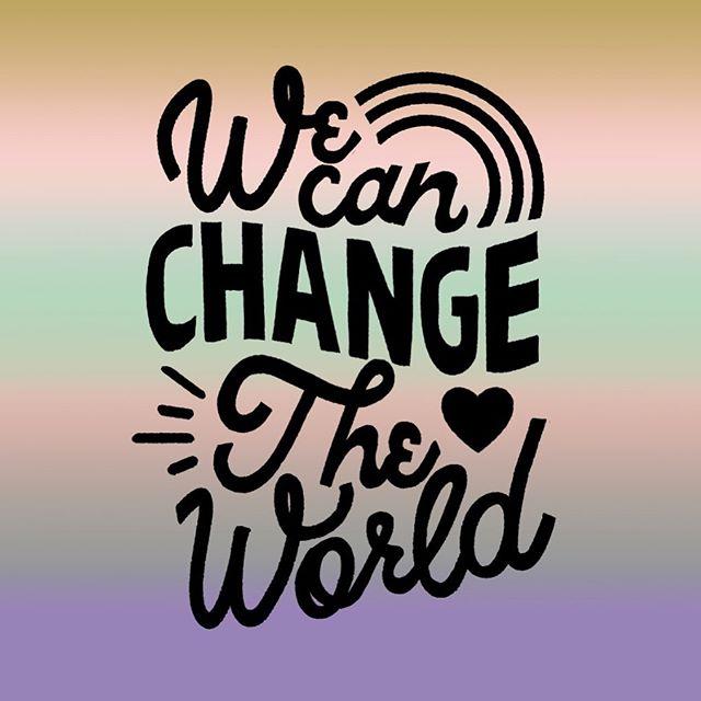 💥🌈 We can change the World 🌎✨ • • • • #katyjonesdesign #wecanchangetheworld #handlettering
