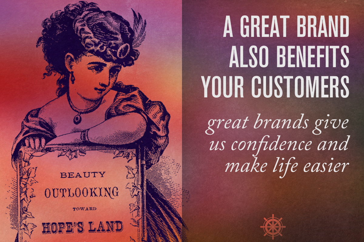 YOUR BRAND BENEFITS YOUR CUSTOMERS & YOUR BUSINESS - Captain's Log • 15 minute read