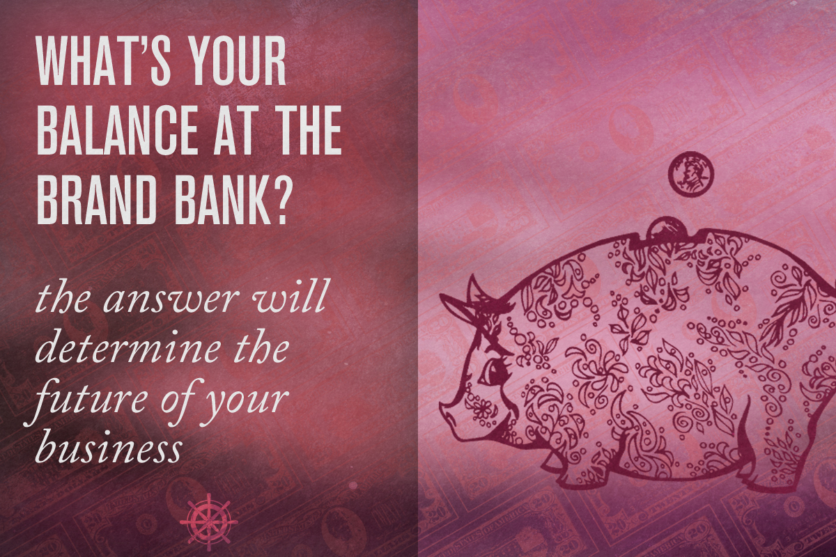 MAKING DEPOSITS AT THE BRAND BANK: INVESTING IN YOUR BUSINESS - Captain's Log • 4 minute read