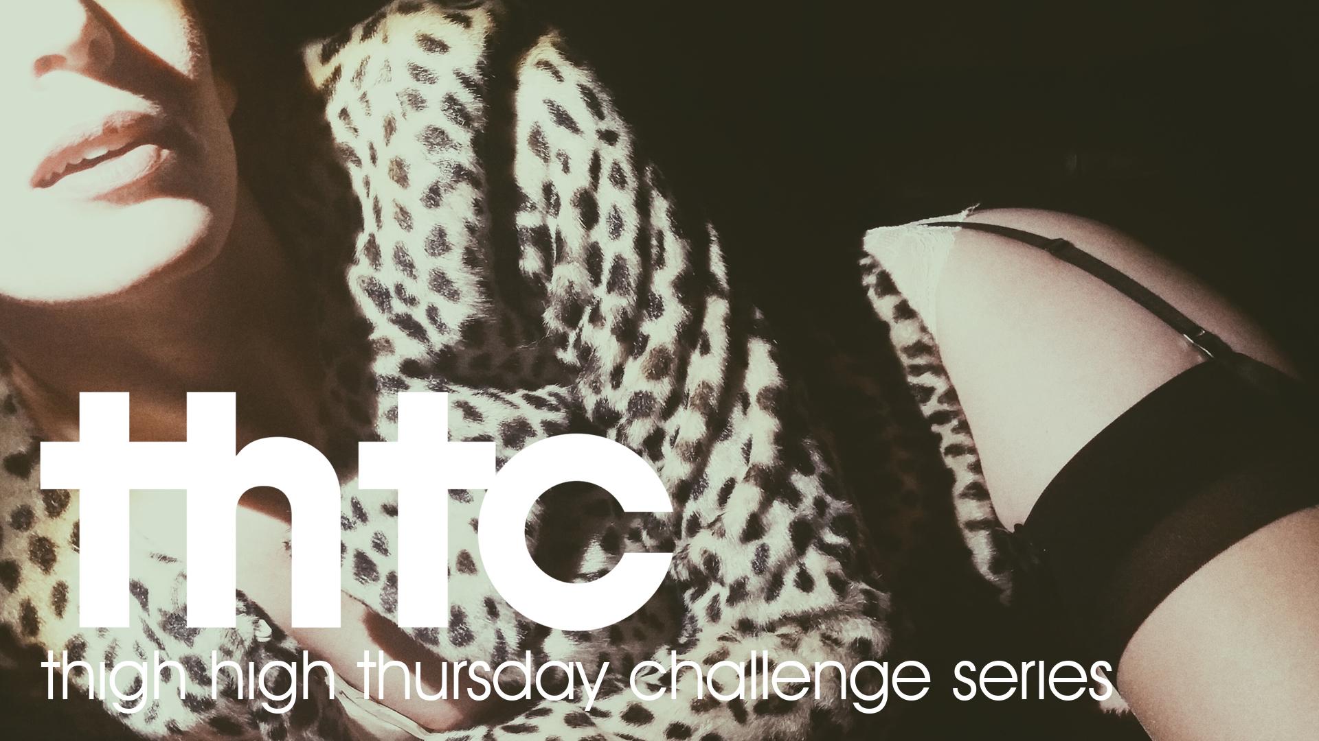 Thigh High Thursday Challenge Series