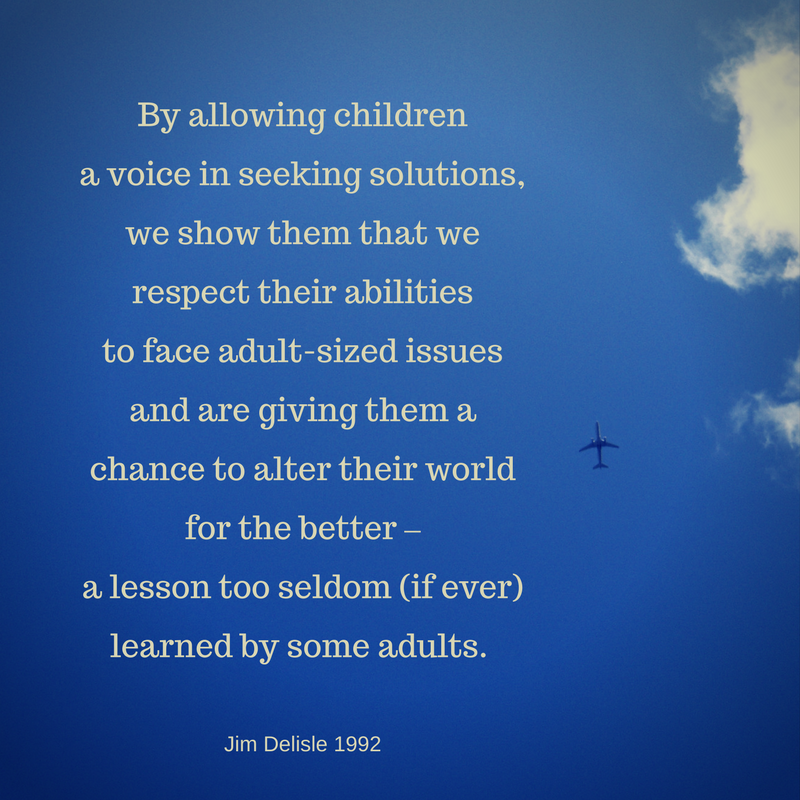 1Each day, in every community, at least one child is empowered by an adult who takes time to tend to the very real problems faced by the world. By allowing children a voice in seeking solutions, we show them that we r.png