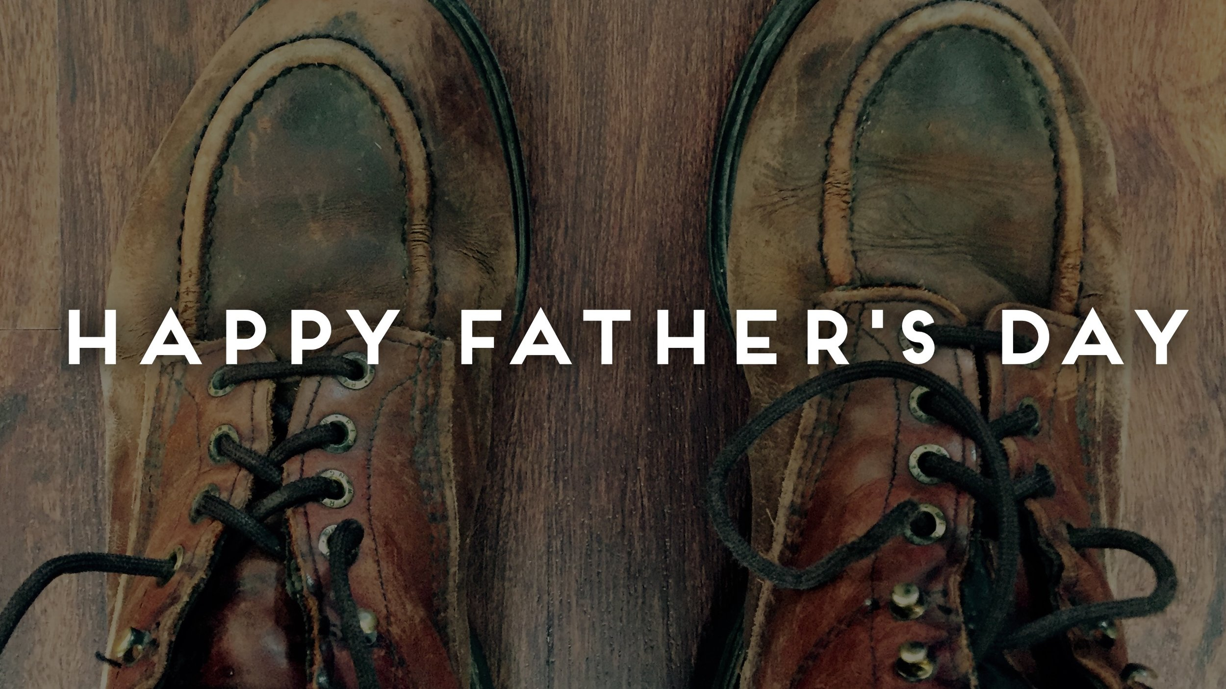 Fathers Day Boots - 2016 - Wallace Creative 16x9.JPG