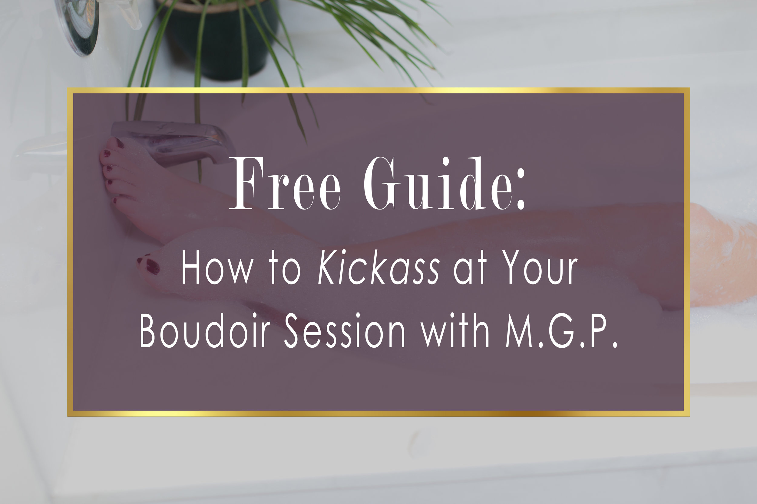 Sign up to become a VIP member with Magnolia Grace Photography and get your free guide to kickass at your boudoir session!