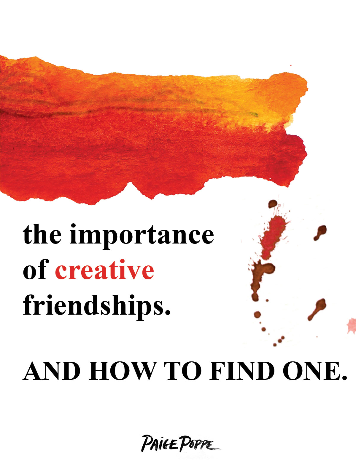 The-Importance-of-Creative-Friendships-and-How-to-Make-Creative-Friendships_by-artist-Paige-Poppe.jpg