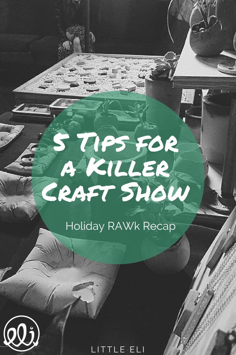 5 Tips for a Killer Craft Show - Little Eli