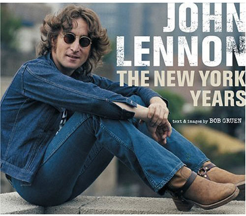 Bob Gruen's Book, John Lennon The New Yorker Years