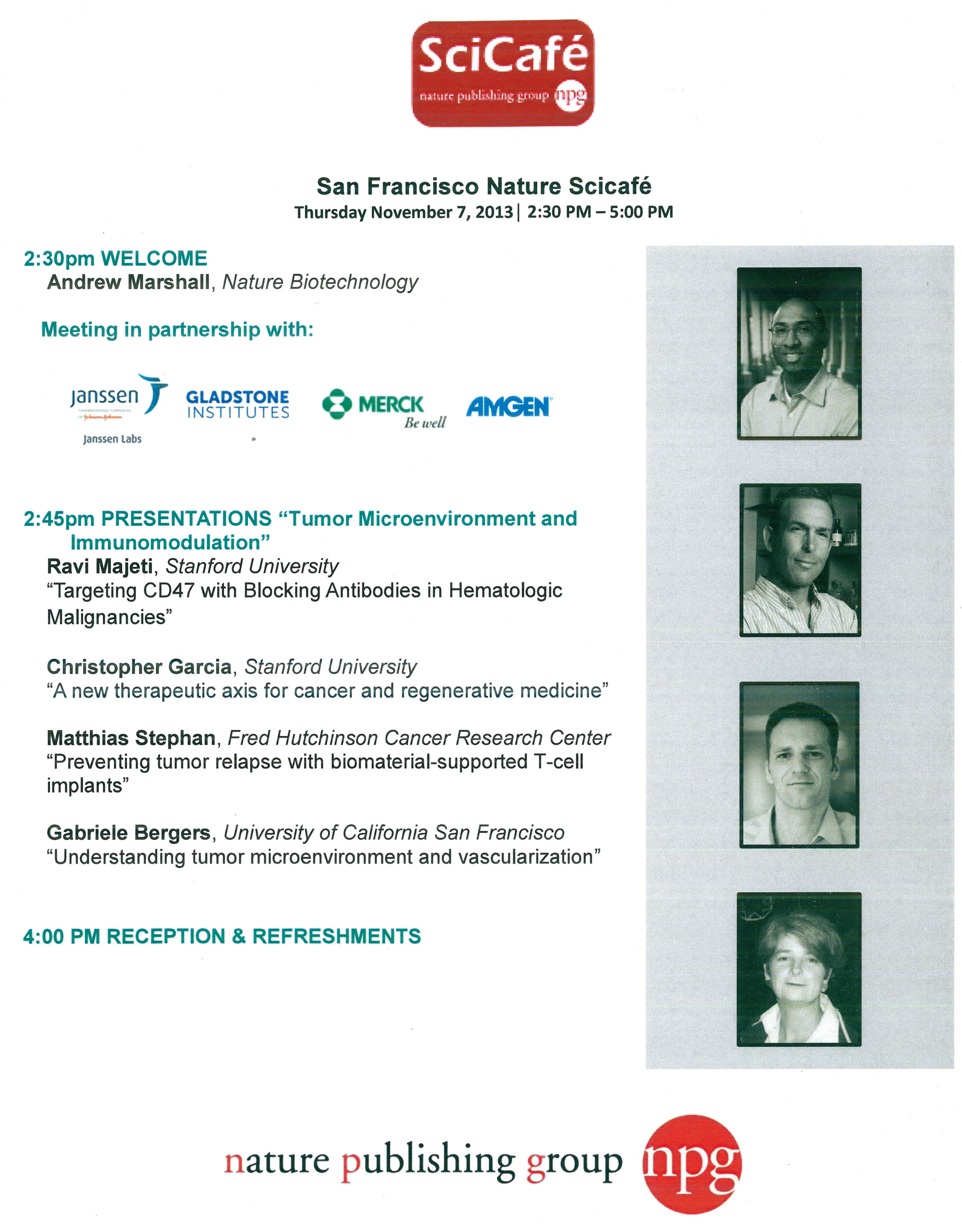 November 7, 2013. The Stephan lab was invited to present their work on biomaterial-supported T-cell implants at the Nature Scicafe event in San Francisco. This exclusive scientific forum that operates on an invitation-only basis and is hosted by the editors of Nature Biotechnology and Nature Medicine. This event provides the participating scientists with new connections and insight from the business audience regarding the potential commercialization of their work.