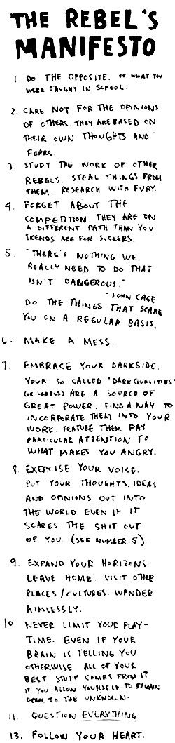 the rebel's manifesto ... always good for motivational butt kicking ... actually, I think I need to print this out and carry it in my pocket