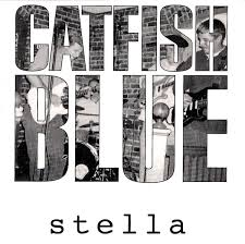 "Catfish Blue ""Stella"" 1997"