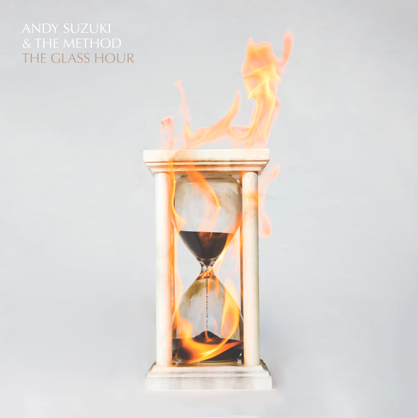"Andy Suzuki & The Method ""The Glass Hour"""