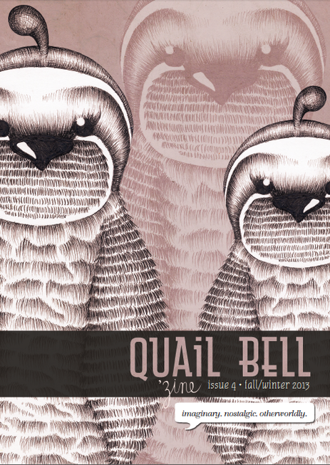 Quail Bell: Issue 4—Fall/Winter 2013 print 'zine