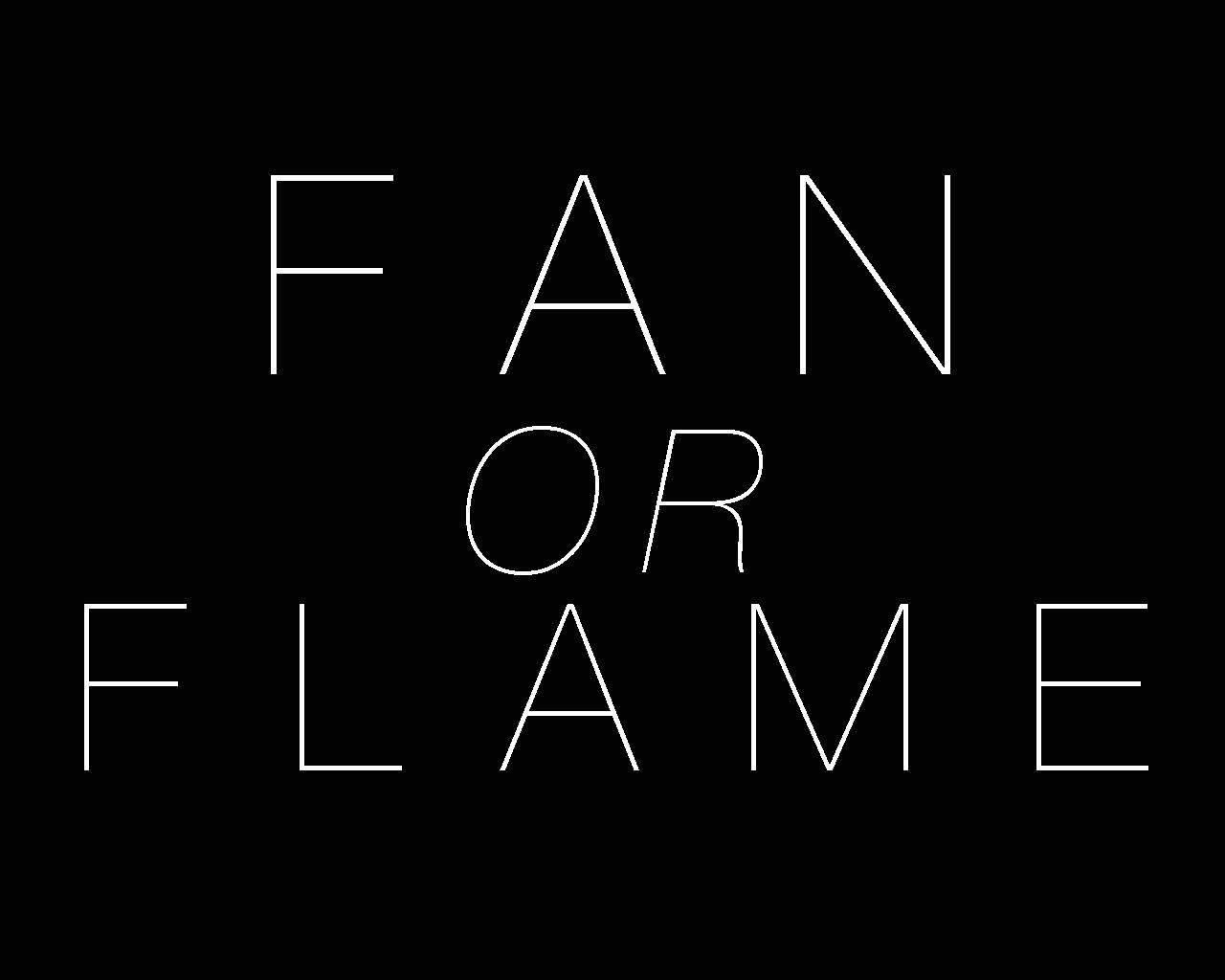Fan or Flamefinal.jpg
