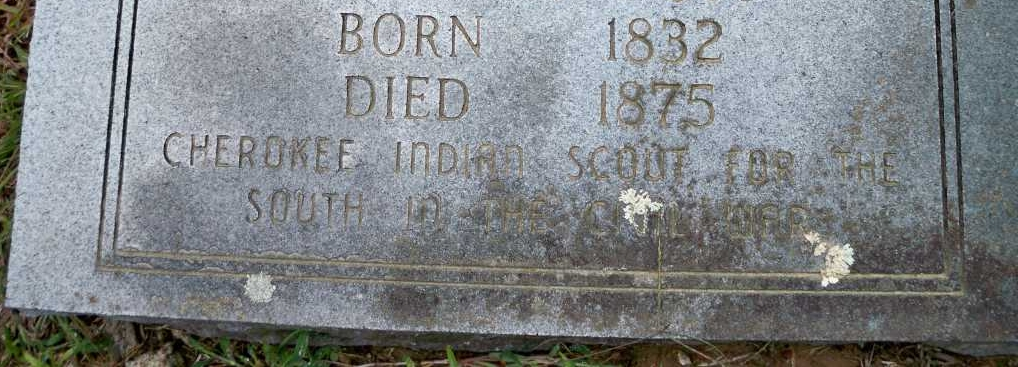 "This was Penny's nephew John, both of whom were descended from the same ancestor as my branch of the family.    (Photo courtesy www.findagrave.com) His tombstone, partially eroded by time, reads: ""Cherokee Indian Scout for the South In The Civil War.""    John and several of his brothers all served in the Arkansas cavalry ."