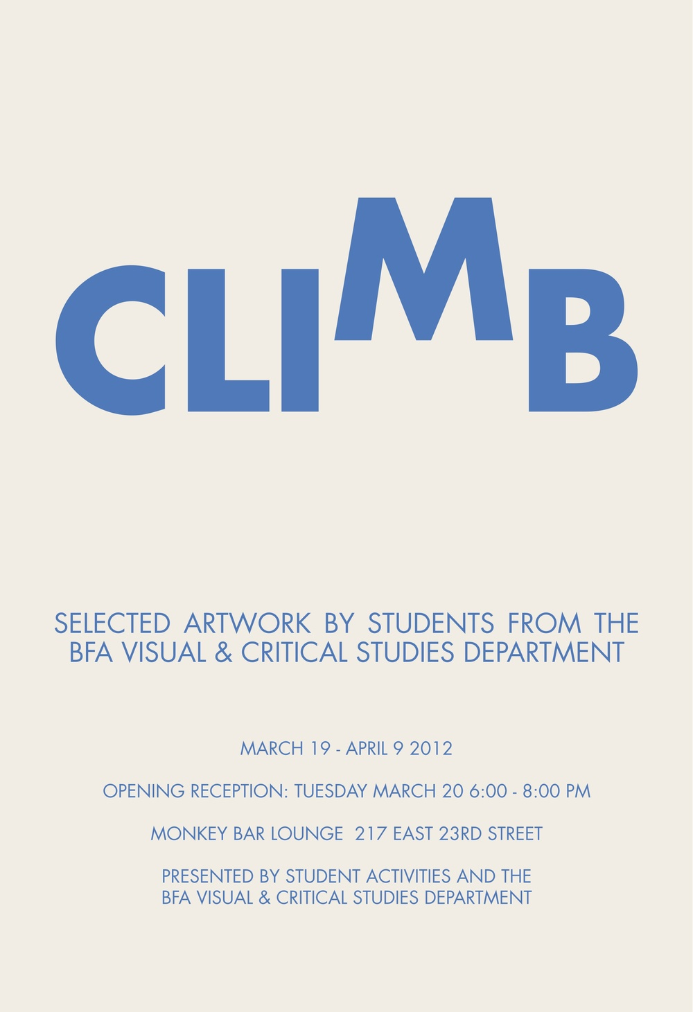 Poster for  CLIMB , a 2012 exhibition of artwork by students of the Visual & Critical Studies Department, School of Visual Arts