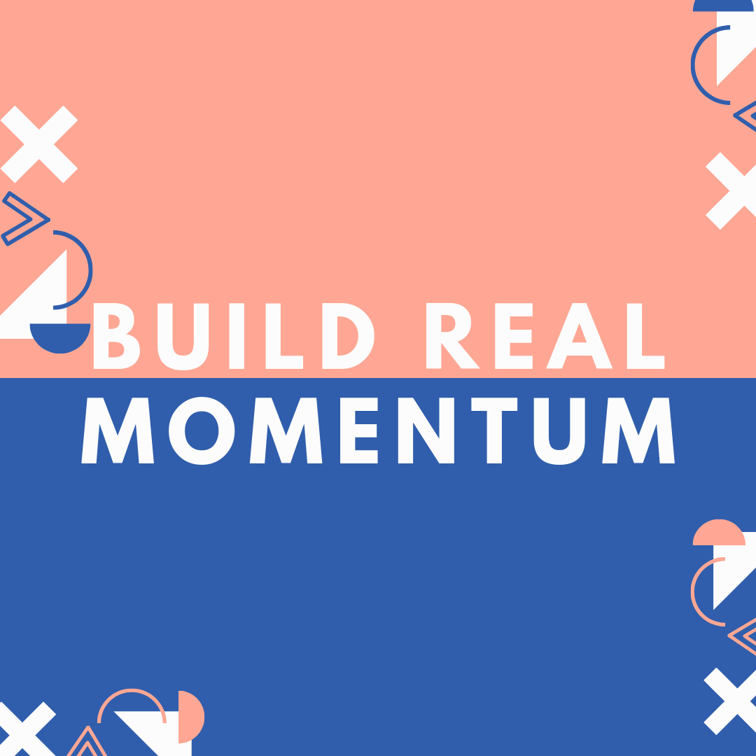 Build Real Momentum.png
