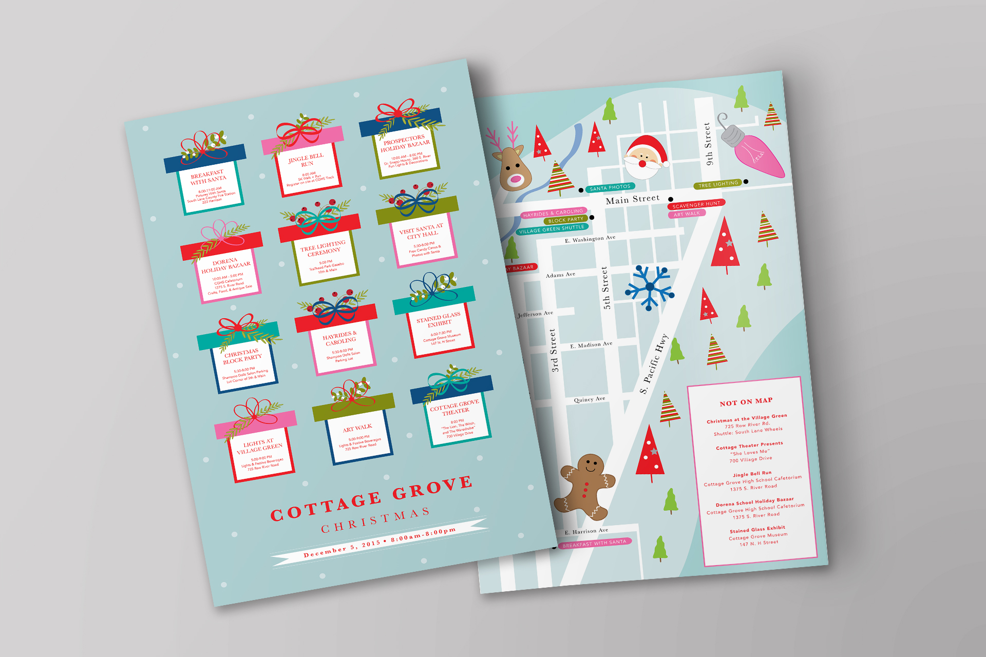 We created an open-face advent calendar to be handed out the day of Cottage Grove Christmas with names and details of events around the city.   On the back was a illustrated map of Cottage Grove to give residents of the city and surrounding areas a clear explanation of where all events were located.