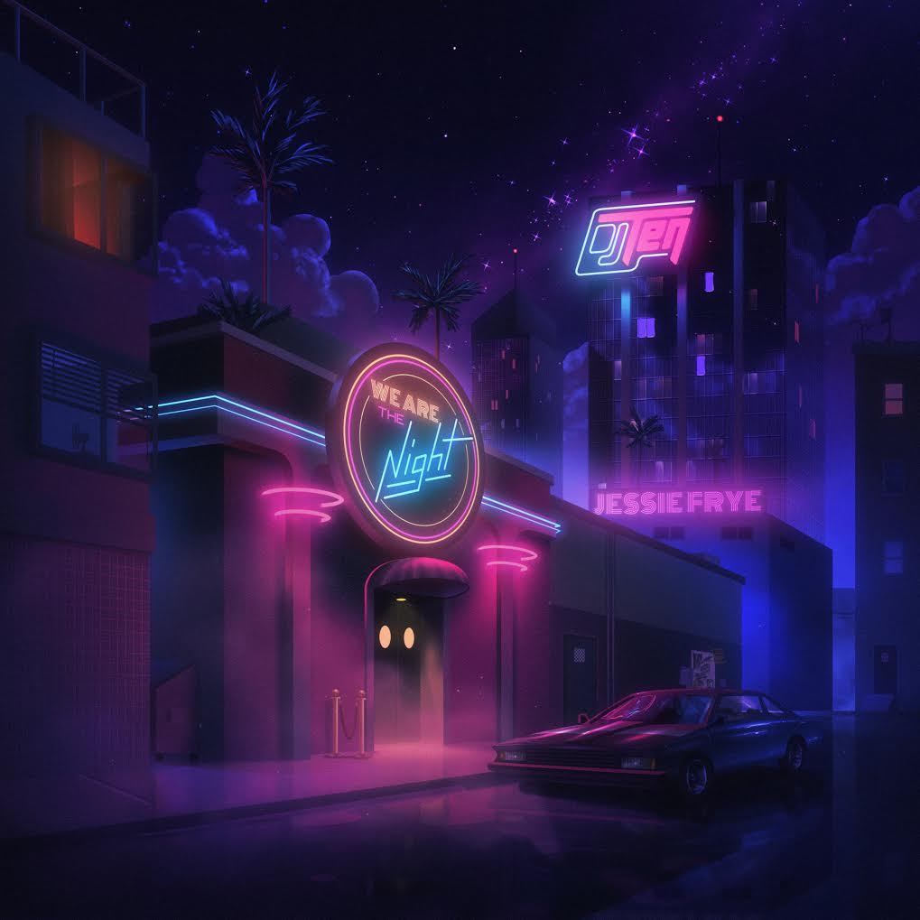 We Are The Night - DJ Ten & Jessie Frye (2018)