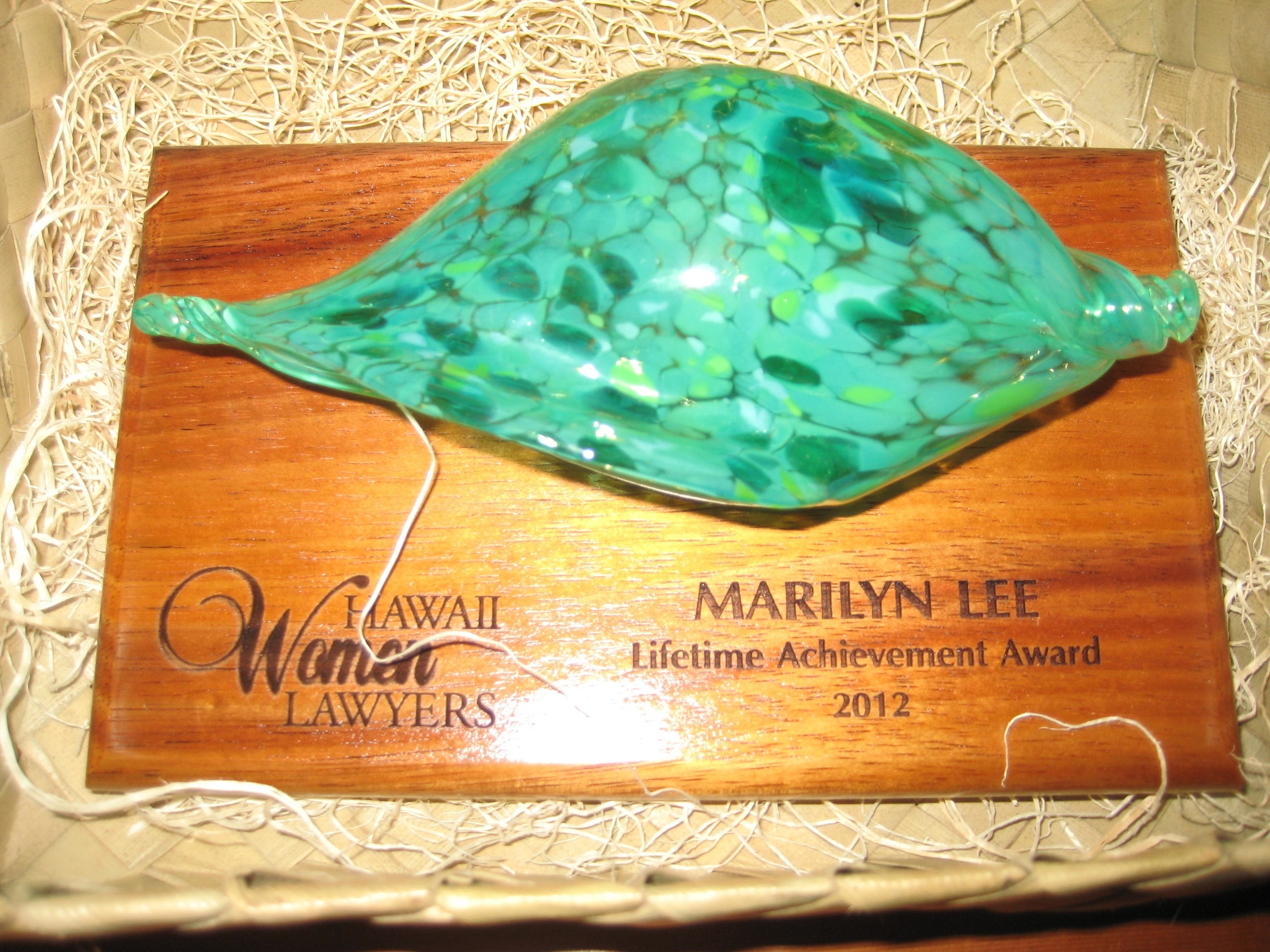 The Lifetime Achievement Award presented to me by the Hawaii Women Lawyers in April 2013.