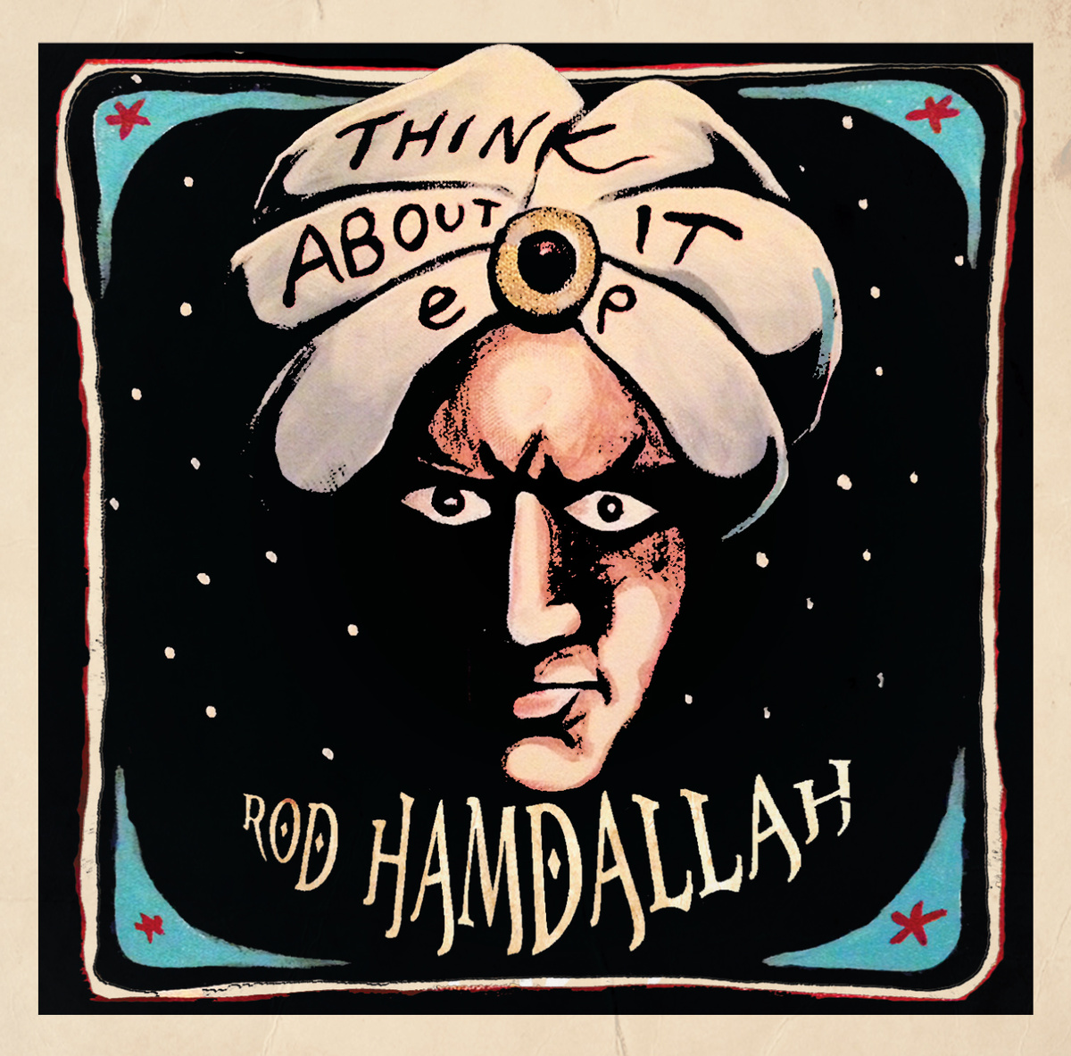 Rod Hamdallah     Think About It    Garage Blues