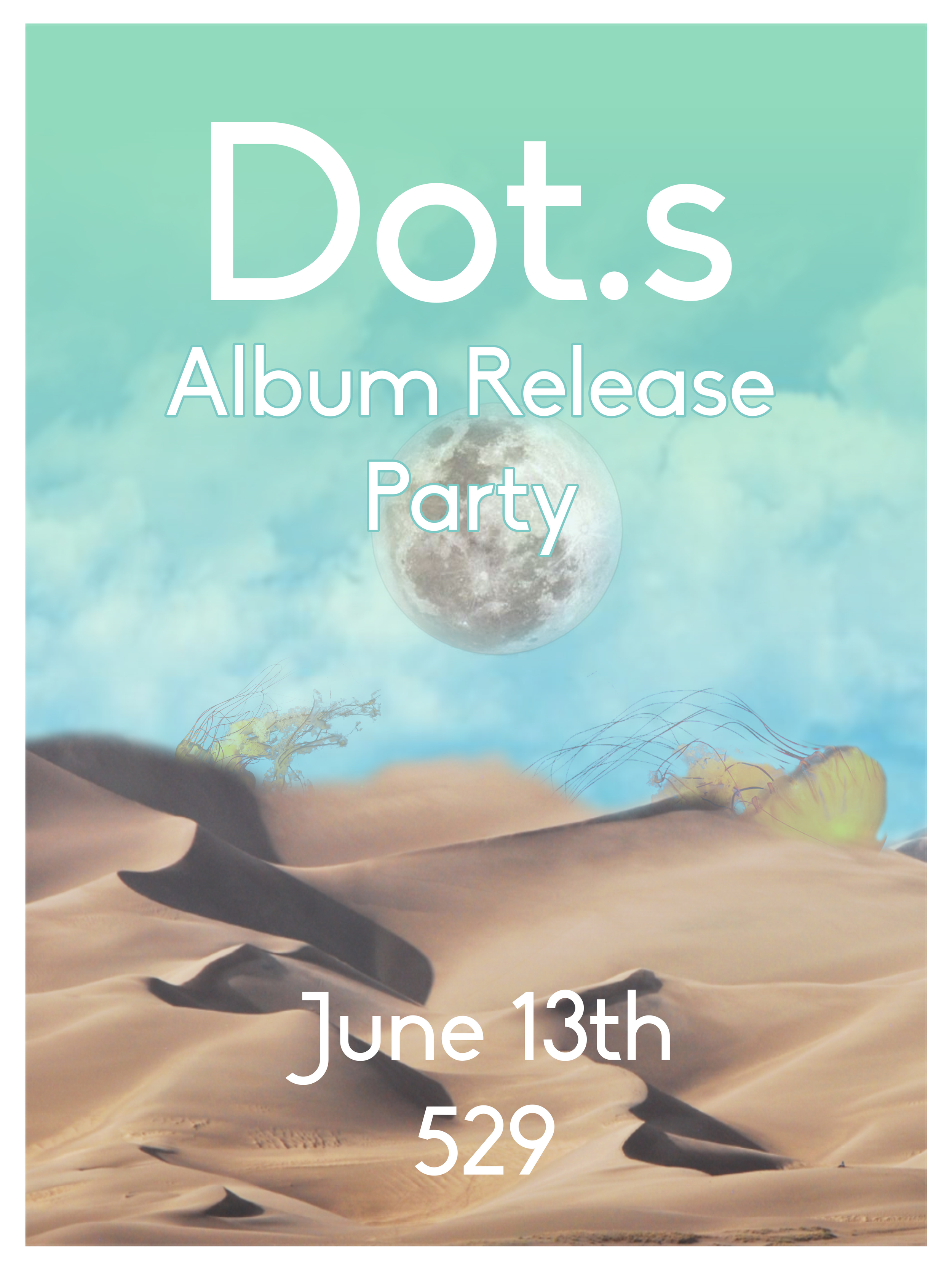 Deer Bear Wolf Records releases its latestalbum, Jellyfiss by Dot.s,this Saturday night at 529.