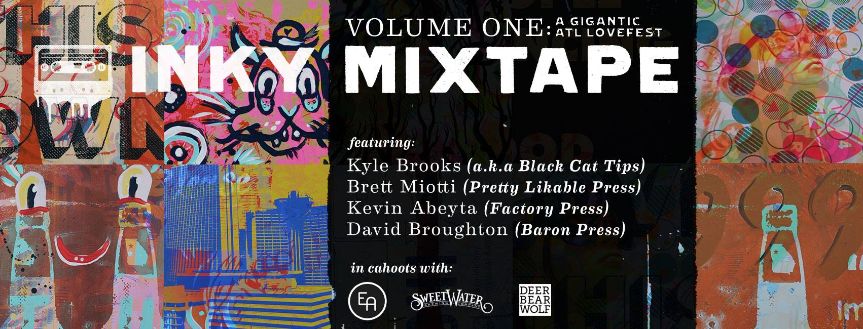 Inky Mixtape, a collaboration between Kyle Brooks, Brett Miotto, Kevin Abeyta, and David Broughton, is unveiled in a Gigantic ATL Lovefest this Saturday night at Edgar Allen.