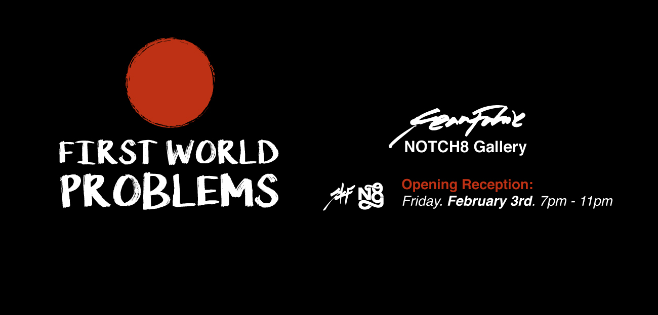 """Sean Fahie's show """"First World Problems"""" e xplores societies obsession with, success, fame, and popular culture. Opening Friday at Notch 8."""