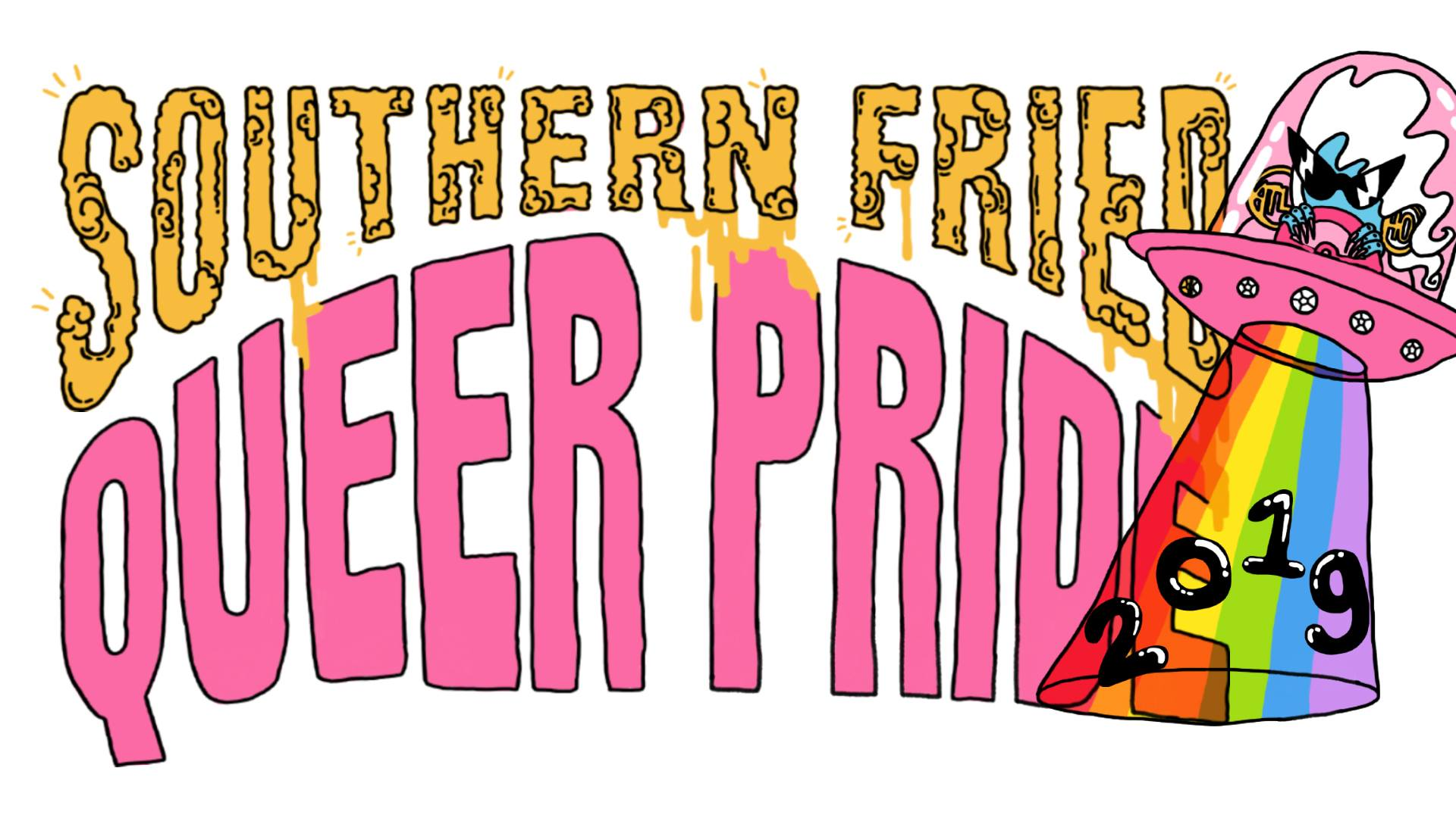 It's Southern Fried Queer Pride Wed-Sun at The Bakery!