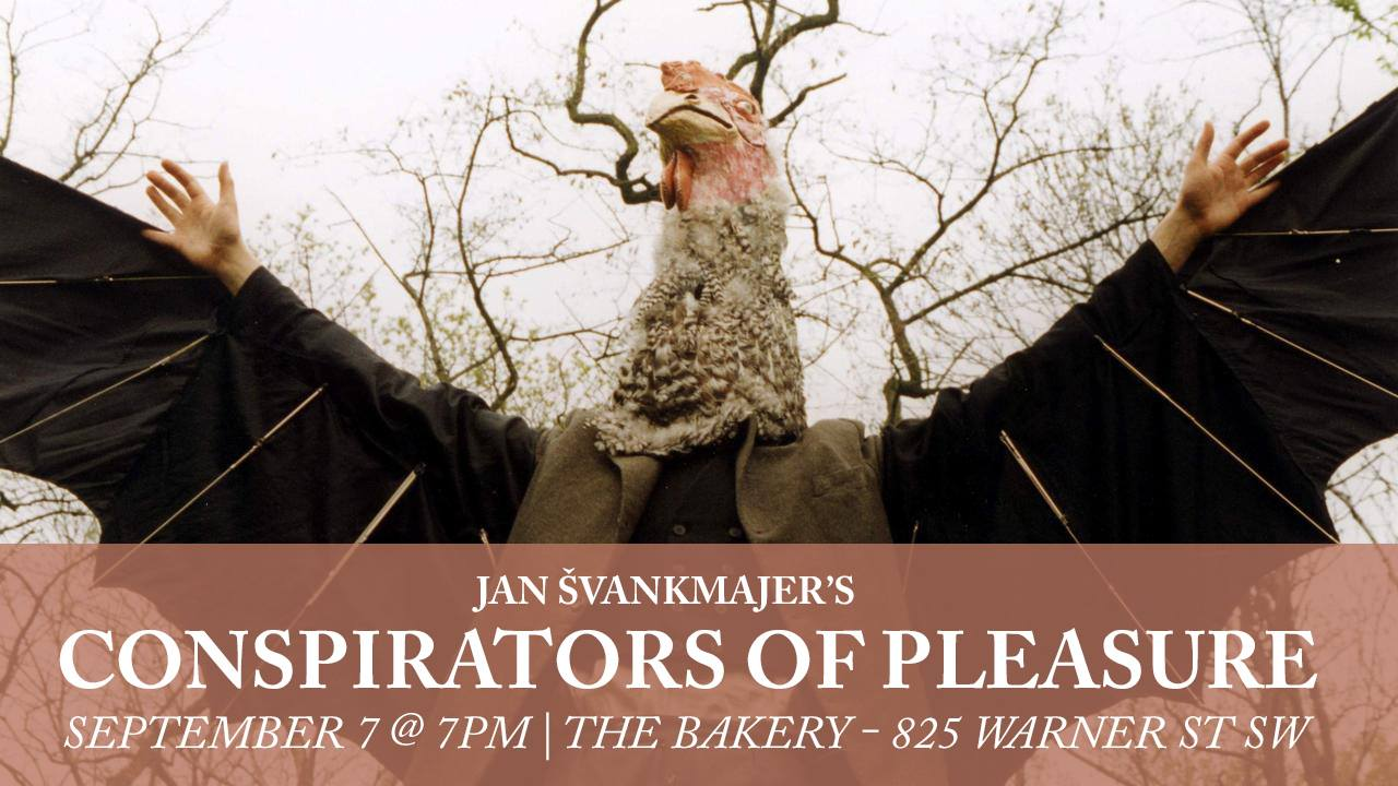 The Peculiar Mormyrid Journal and Videodrome present Jan Švankmajer's Conspirators of Pleasure as part of the The Polymorph Bodyshop exhibition at The Bakery Atlanta on the evening of September 7th at 7pm.