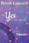 https://www.amazon.com/SAY-YES-WHO-CREATE-Fitness/dp/1504358473
