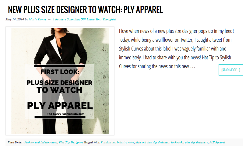 Many Thanks to Marie Denee at Curvy Fashionista for the write up.  Check out the story at   http://thecurvyfashionista.com/2014/05/new-plus-size-designer-watch-ply-apparel/