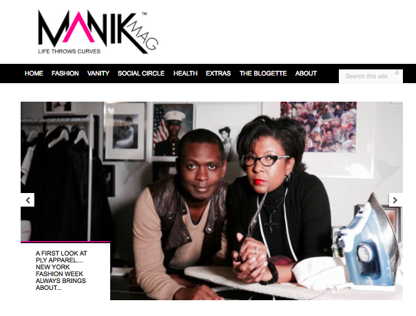 Many Thanks to Selina for our first press coverage. Check out the story and video at  http://www.manikmag.com/mag/2014/01/31/ply-apparel-plus-size-fashion-new-york-fashion-week-nyfw/