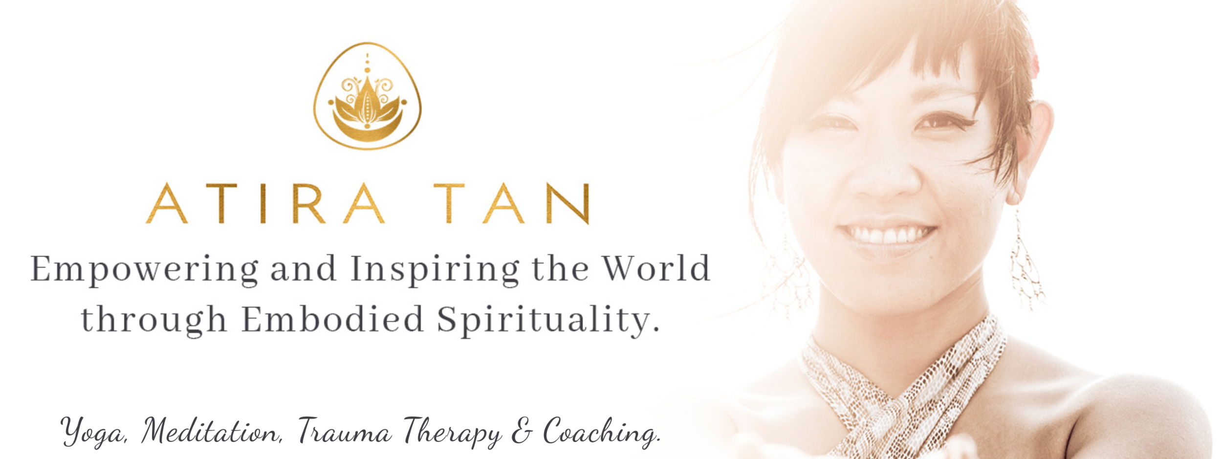 Læs mere om min lærer og guide Atira Tan her:  http://www.atiratan.com/