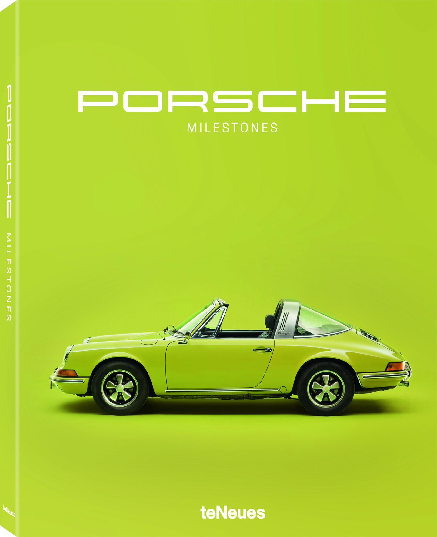 © Porsche Milestones, published by teNeues, € 49,90 www.teneues.com. Porsche 911 T Targa, 1970, Photo © Rafael Krötz