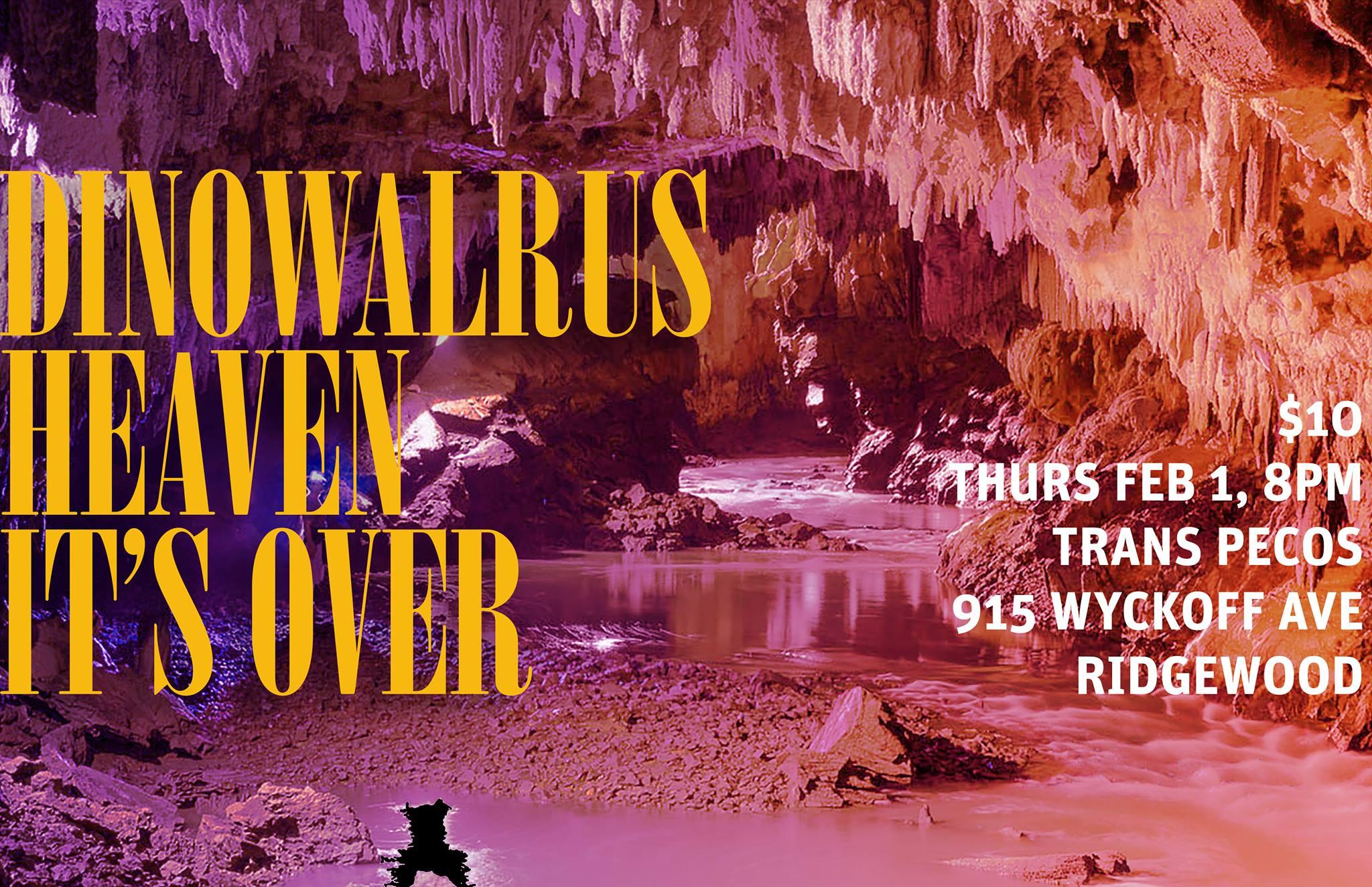 DINOWALRUS  facebook.com/dinowalrus   https://soundcloud.com/dinowalrus   HEAVEN  https://www.facebook.com/HeavenbandNYC/   http://heavennyc.bandcamp.com/   IT'S OVER  https://itsoveritsoveritsover.bandcamp.com/