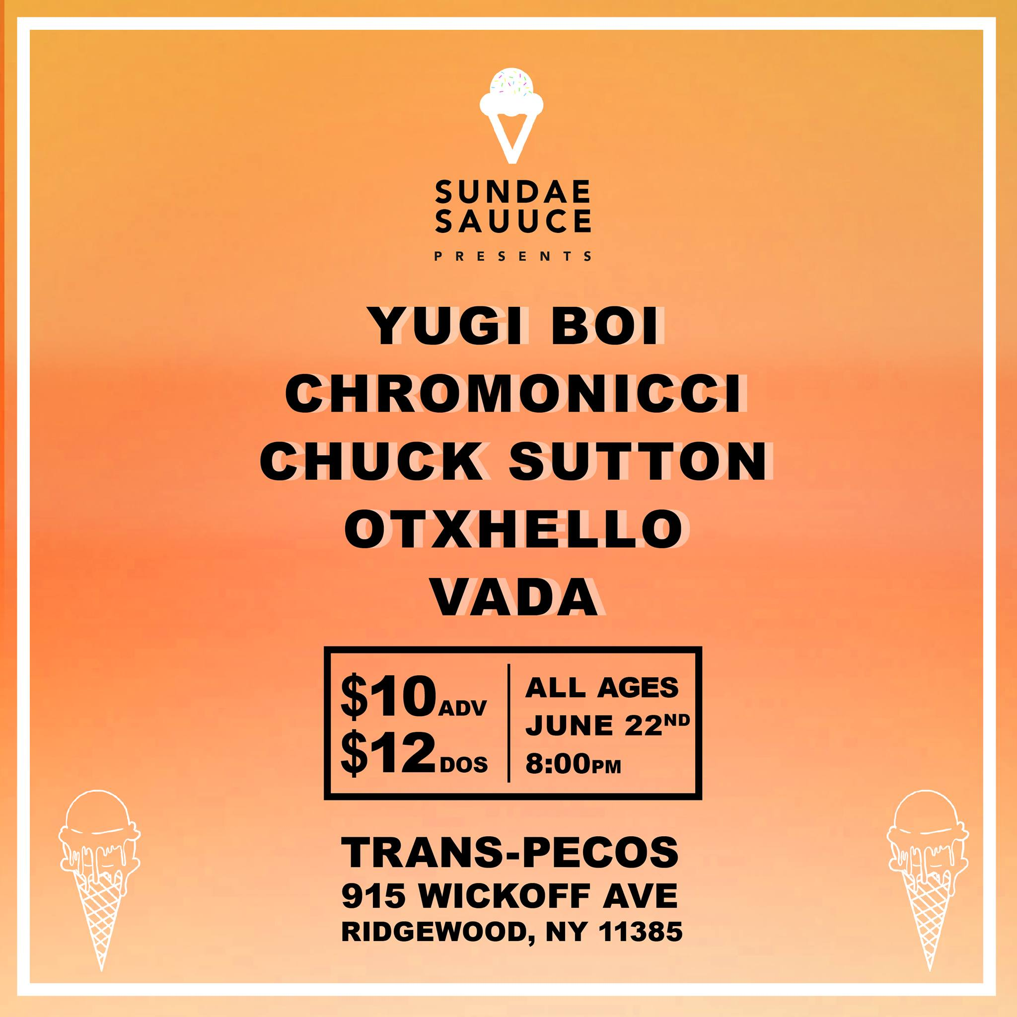 Sundae Sauuce Presents another sauucey showcase. This is one filled with only amazing acts from start to finish. It'll be straight sauuce all night long!  Yugi boi:  https://soundcloud.com/yugiboi   Chromonicci:  https://soundcloud.com/nicciwho   Otxhello:  https://soundcloud.com/othellohou   Vada:  https://soundcloud.com/officialvada   All Ages Trans-Pecos