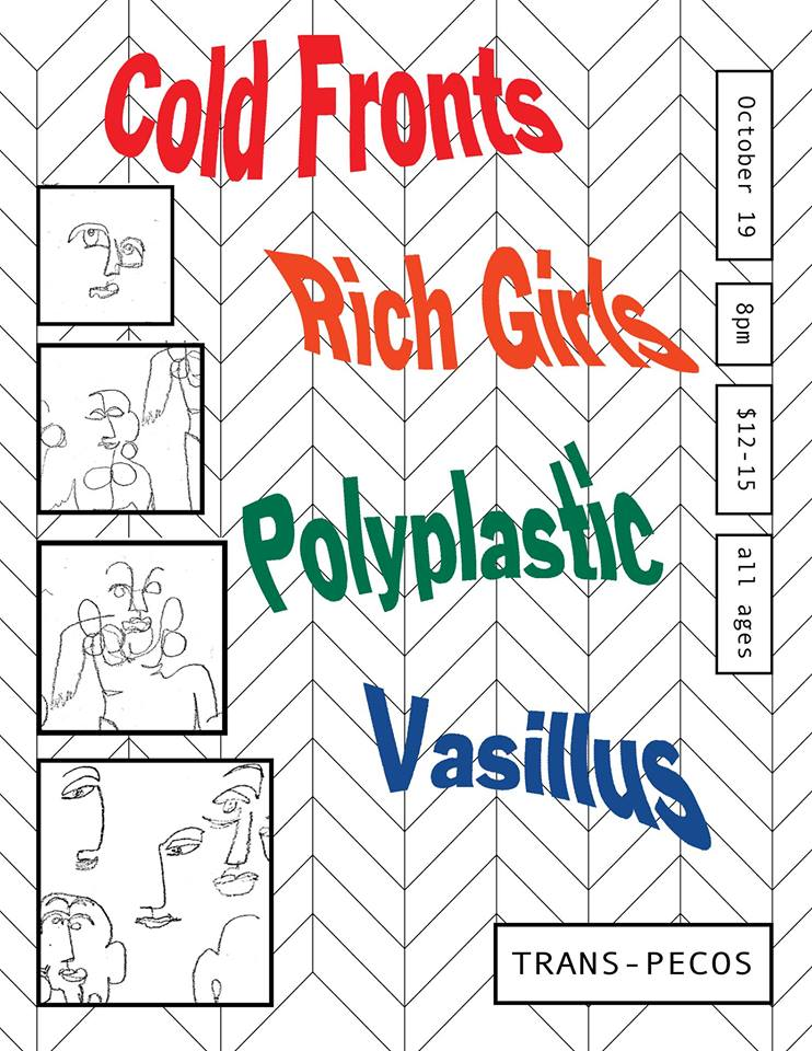10.19   Cold Fronts   Rich Girls   Polyplastic   Vasillus   8pm | all ages | $12-15