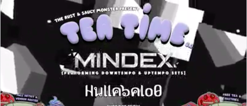 Tea Time is back, and this time on a Friday! Come out to our 8th installment of the series featuring:  Mindex  https://soundcloud.com/mindex    Hullabalo0   https://soundcloud.com/hullabalo0    Sylph   https://soundcloud.com/sylphsounds   & Squalpat  Visuals by  Squid to the Word  Full Artist & Vendor Roster TBA FREE TEA & PASTRIES WHILE SUPPLIES LAST!  Hosted by  The Saucy Monster  &  The Rust Music