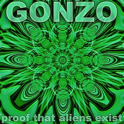 GONZO  PROOF THAT ALIENS EXIST