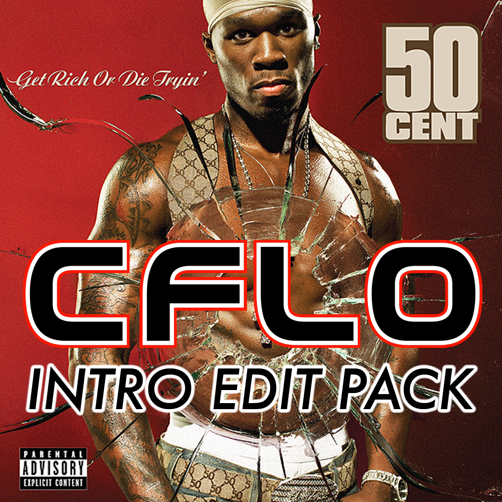 GET RICH OR DIE TRYING INTRO EDITS  02 - What Up Gangsta (CFLO Intro) 03 - Patiently Waiting (CFLO Intro) 04 - Many Men (CFLO Intro) 05 - In Da Club (CFLO Intro) 06 - High All The Time (CFLO Intro) 07 - Heat (CFLO Intro) 08 - If I Can't (CFLO Intro) 09 - Blood Hound (CFLO Intro) 10 - Back Down (CFLO Intro) 11 - PIMP (CFLO Intro) 12 - Like My Style (CFLO Intro) 13 - Poor Lil Rich (CFLO Intro) 14 - 21 Questions (CFLO Intro) 15 - Don't Push Me (CFLO Intro) 16 - Gotta Make It To Heaven (CFLO Intro) 17 - Wanksta (CFLO Intro) 18 - U Not Like Me (CFLO Intro) 19 - Life's On The Line (CFLO Intro) 20 - PIMP (G-Unit RMX) (CFLO Intro)