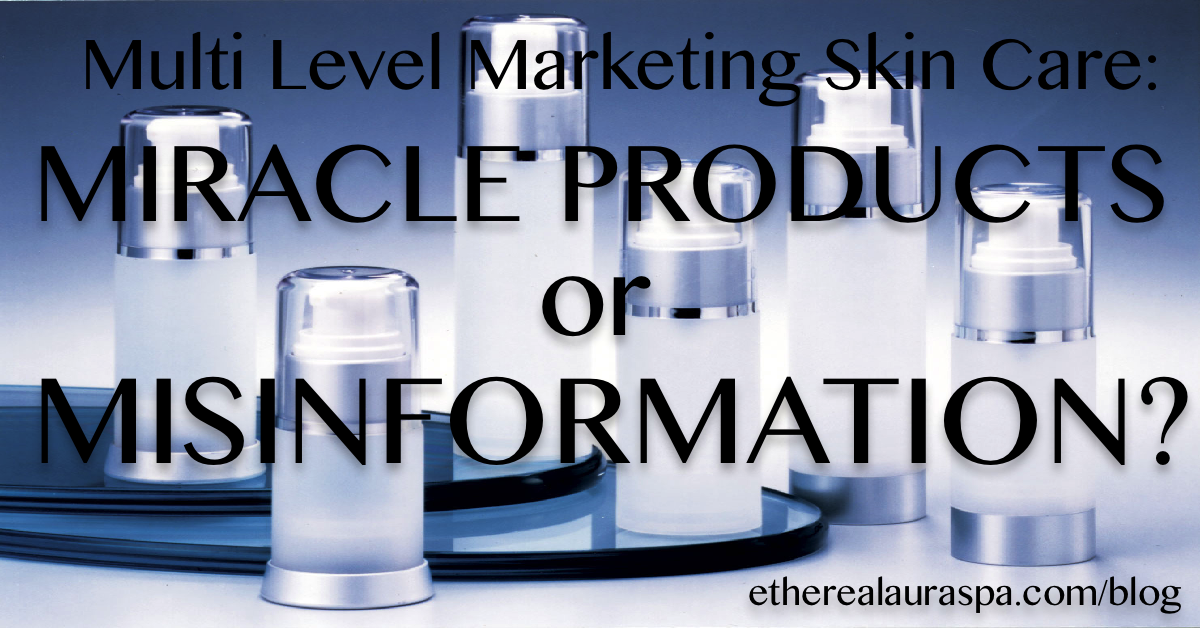 Multi Level Marketing Skincare: Miracle Products or Misinformation?