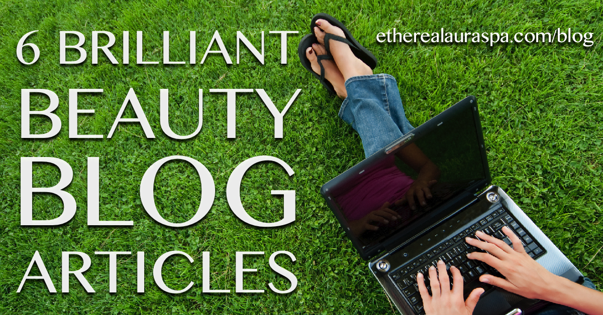 6 Brilliant  Beauty Blog  Articles