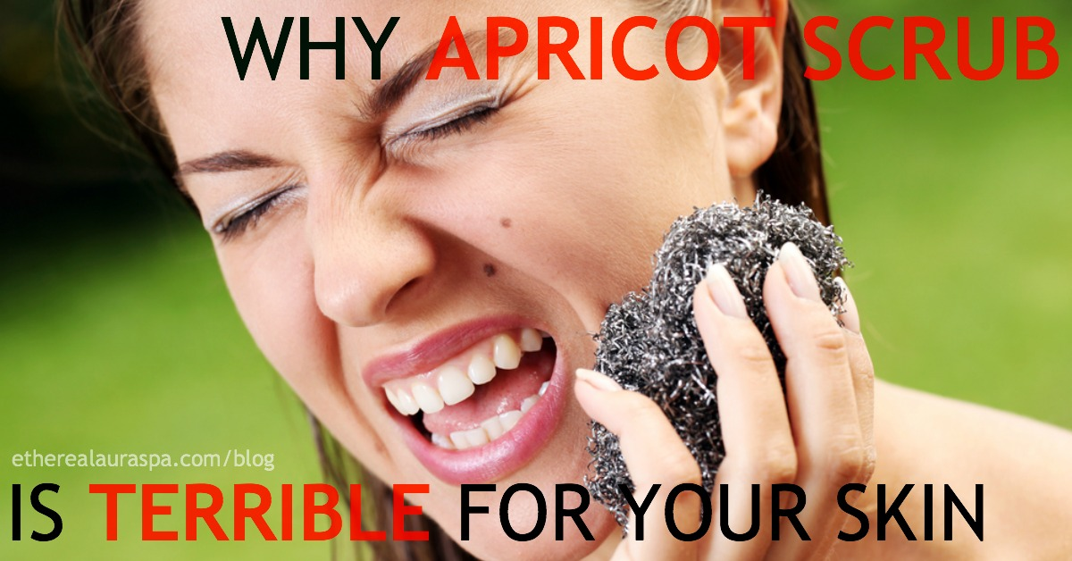 Why St. Ives Apricot Scrub is Terrible For Your Skin- You Can Start Feeling Guilty Now etherealauraspa.com/blog