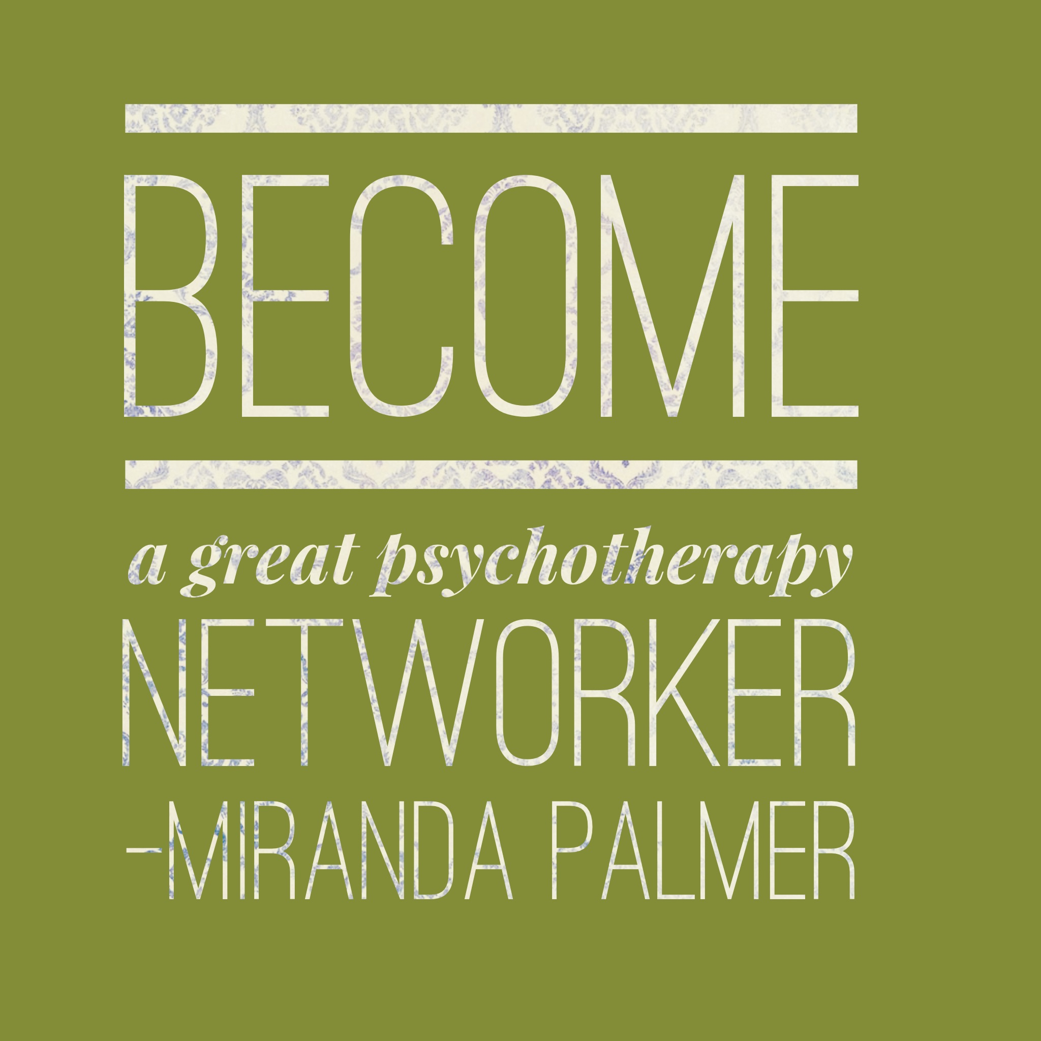 Become a great psychotherapy networker