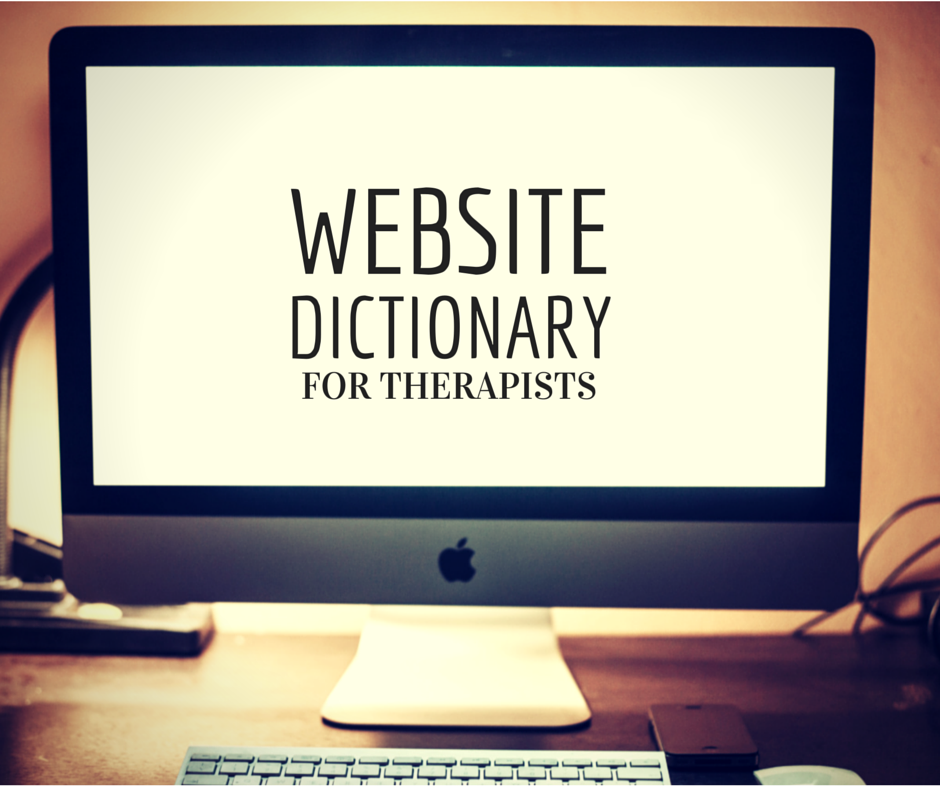 Website dictionary for therapists, psychologists, social workers, and counselors