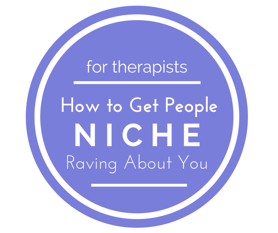 why websites for therapists need to have a niche or specialty to get great clients