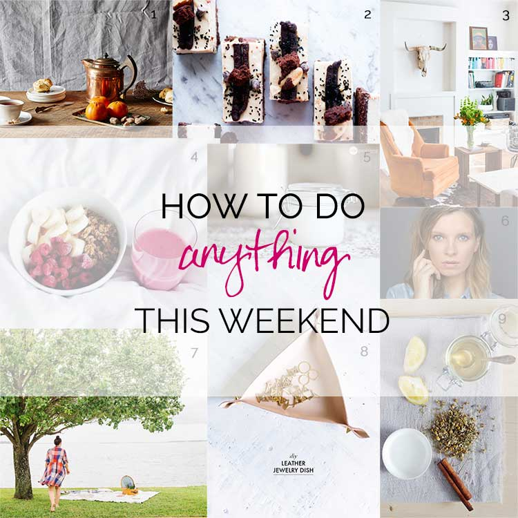 How to Do Anything This Weekend from Wellnesting