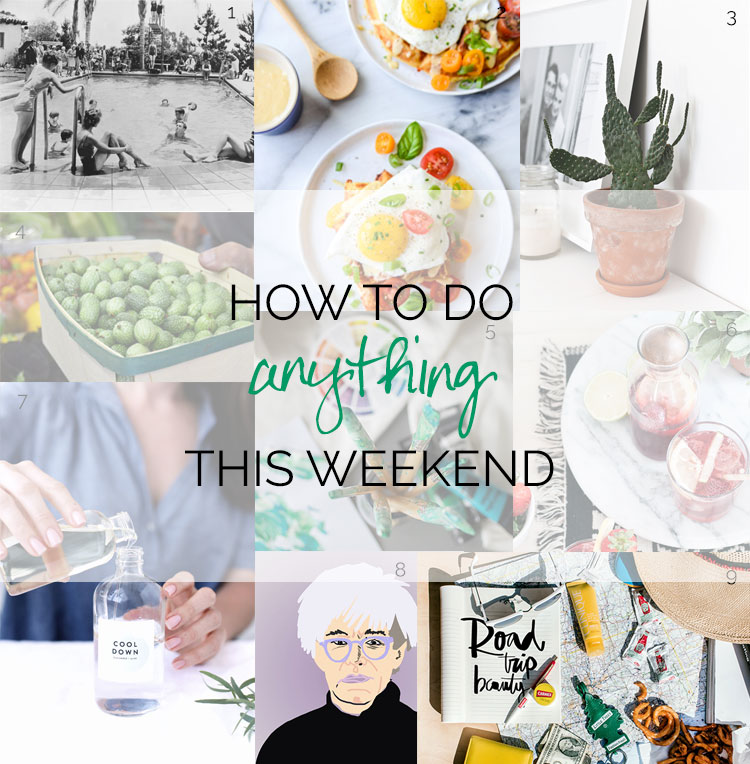 How to Do Anything this Weekend